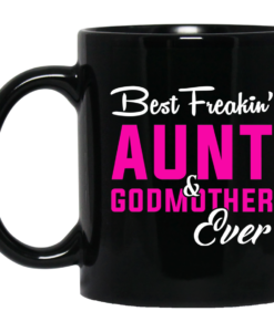 Best Freakin Aunt and Godmother Ever Coffee Mugs
