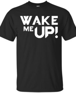 Avicii Wake Me Up t shirt, long sleeve, hoodie