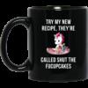 Unicorn: Try my new recipe they're called shut the fucupcakes mugs