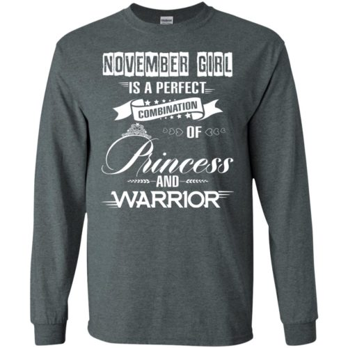 November girl is a perfect combination of princess and warrior t shirt, long sleeve, hoodie