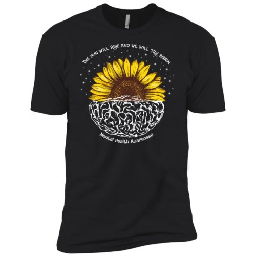 The sun will rise and we will try again t shirt, tank top, hoodie
