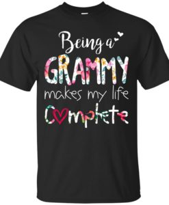 Being a grammy makes my life complete t shirt, tank top, hoodie