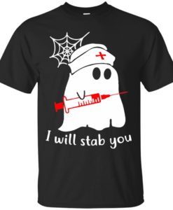 Nurse ghost I will stab you t shirt, tank top, hoodie
