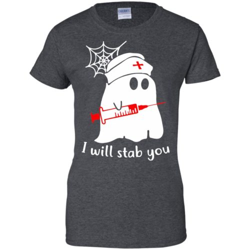 Nurse ghost I will stab you t shirt, tank top, hoodie