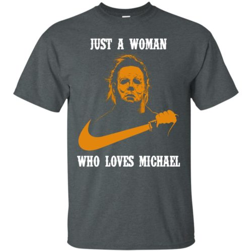 Just a woman who loves Michael Mayers T shirt, Hoodie, Ls