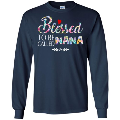 Blessed to be called nana t shirt, tank top, hoodie