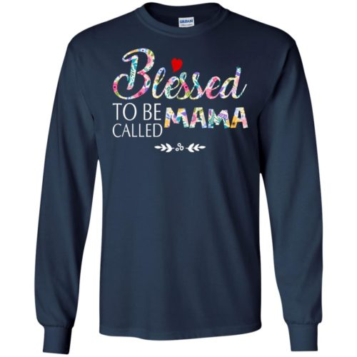 Blessed to be called mama t shirt, tank top, hoodie