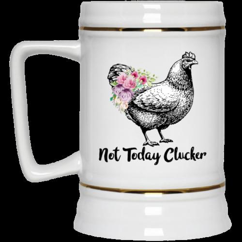 Not today Clucker Mugs
