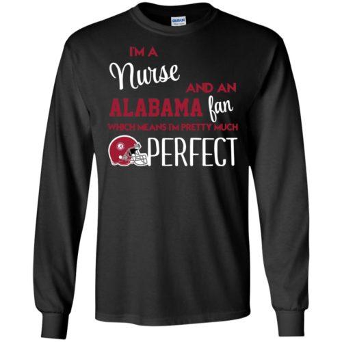 I'm a nurse and an Alabama fan t shirt, ls, tank top