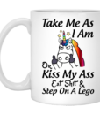 Unicorn Take me as I am or kiss my ass eat shit & step on a lego t shirt, tank