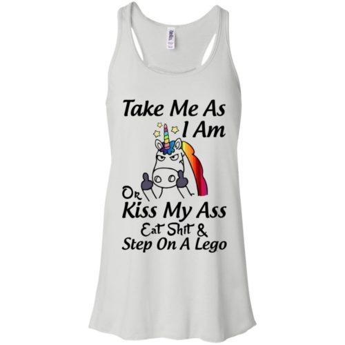 Unicorn Take me as I am or kiss my ass eat shit & step on a lego t shirt, tank