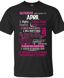 10 Reasons Queens are born in April t shirt, tank, hoodie