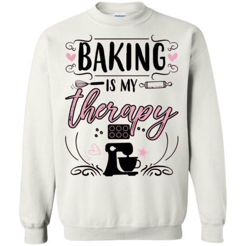 Baking is my therapy t shirt, tank, hoodie