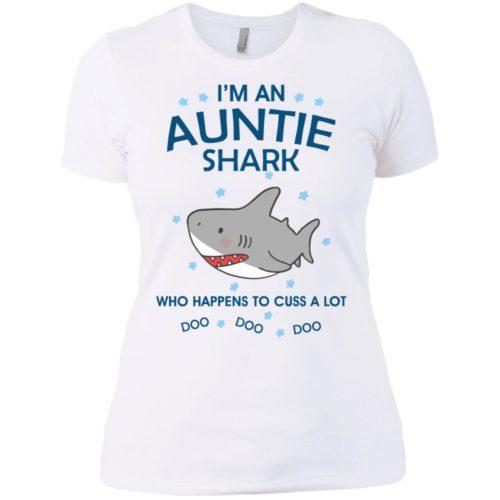 I'm an auntie shark who happens to cuss a lot do do do t shirt, tank, hoodie