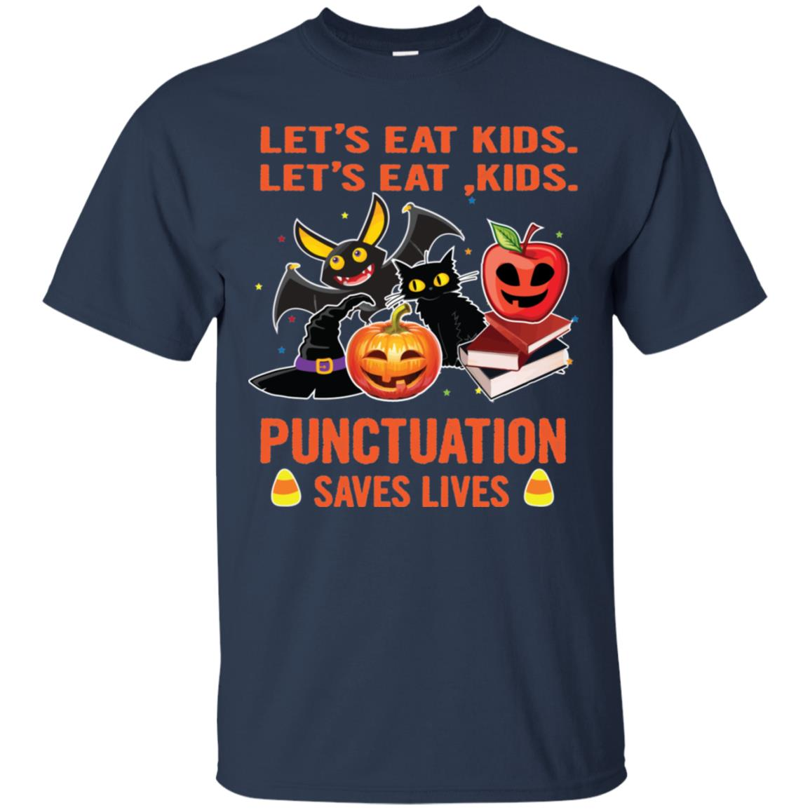 Halloween: Let's Eat Kids Punctuation Saves Lives T shirt ...