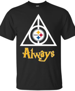 Always Steelers Football t shirt, ls, sweatshirt