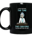 Rick and Morty I have neither the time nor the crayons mugs