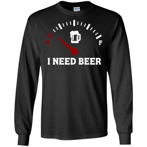 Low energy I need beer T shirt, Ls, Hoodie