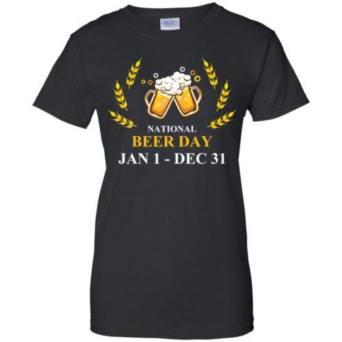 National beer day Jan 1 to Dec 31 t shirt, ls, hoodie