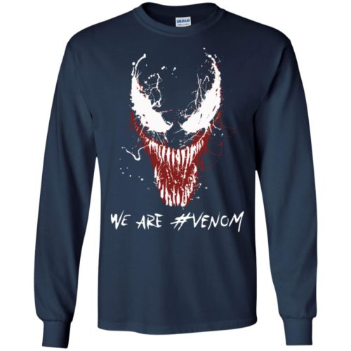 We Are Venom T shirt, Ls, Hoodie