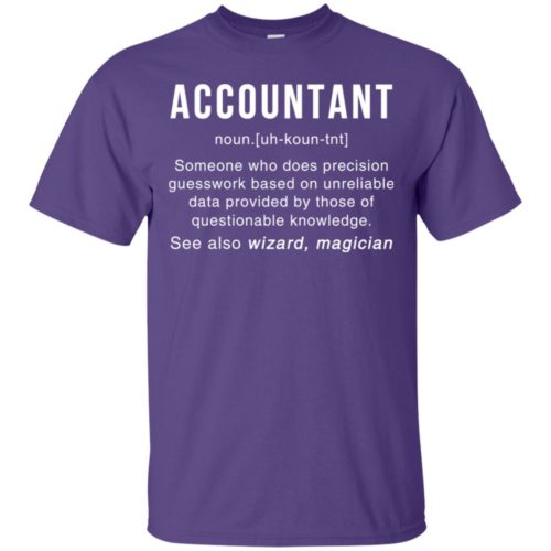 Accountant Meaning– Accountant Noun Definition T shirt, Ls, Hoodie