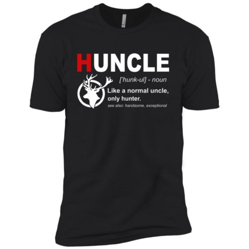 Huncle Like A Normal Uncle Only Hunter T shirt, Ls, Sweatshirt