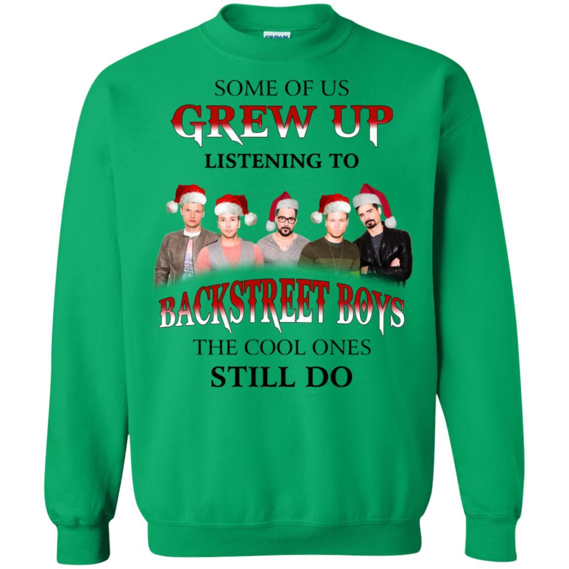 Backstreet Boys Christmas Sweater.Some Of Us Grew Up Listening To Backstreet Boys T Shirt Ls Sweatshirt