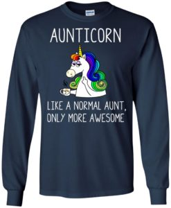 1202fb145 Aunticorn like a normal aunt only more awesome t shirt, ls, sweatshirt