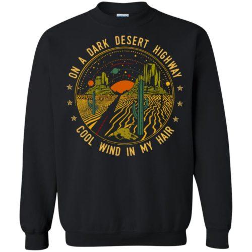 On a dark desert highway cool wind in my hair t shirt, ls, sweatshirt