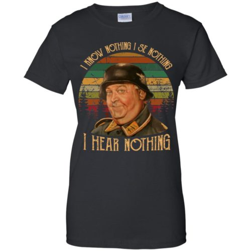Sergeant Schultz I know nothing I see nothing I hear nothing t shirt, ls, sweatshirt