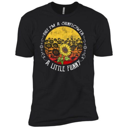 But I'm a sunflower a little funny t shirt, ls, tank