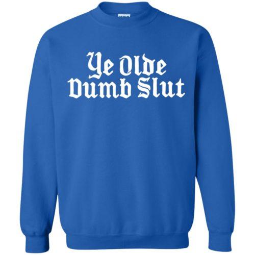 Ye olde dumb slut tank, hoodie, t shirt
