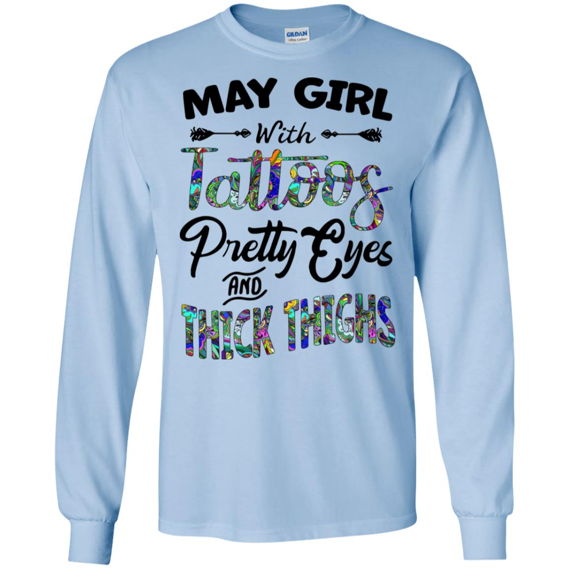 8afcfc77c May girl with tattoos pretty eyes and thick thighs hoodie, tank, t shirt