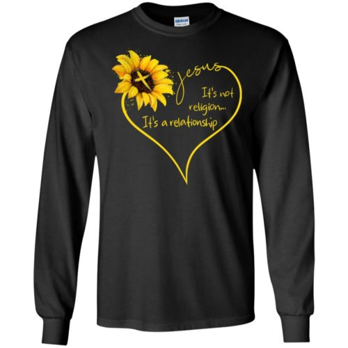 Sunflower Jesus it's not religion it's a relationship shirt