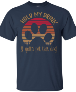 Hold My Drink I Gotta Pet This Dog Sweatshirt Pullover Hooded for Womens Black