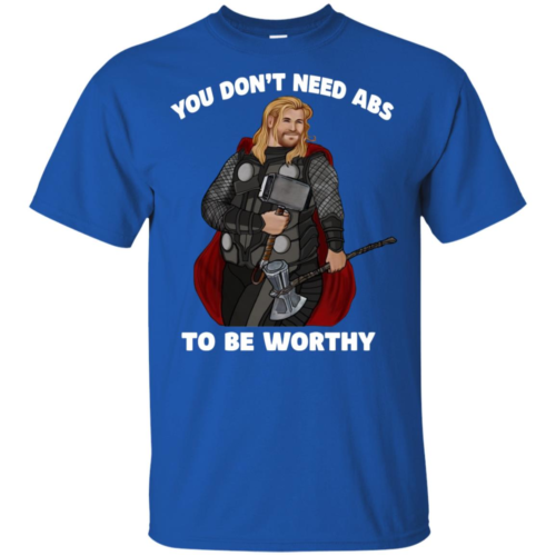 Fat Thor You don't need Abs to be worthy ls, hoodie, t shirt