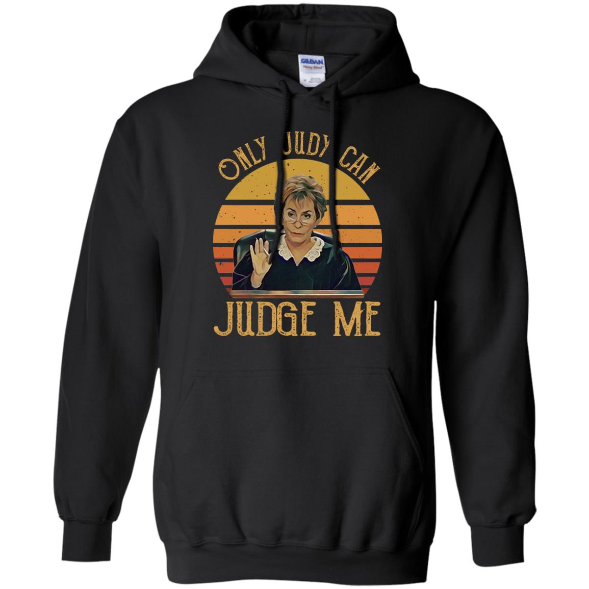 3d3ef831b Judy Sheindlin Only Judy can Judge me vintage hoodie, t shirt ...