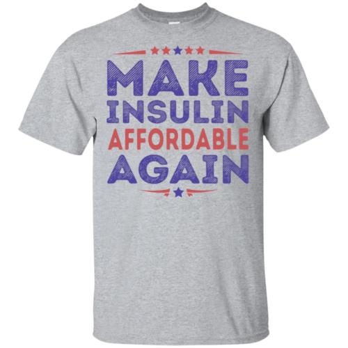 Make insulin affordable again hoodie, t shirt