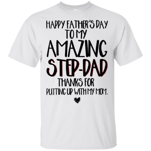 6b9e7230 Happy father's day to my amazing step dad thanks for putting up with my mom  hoodie