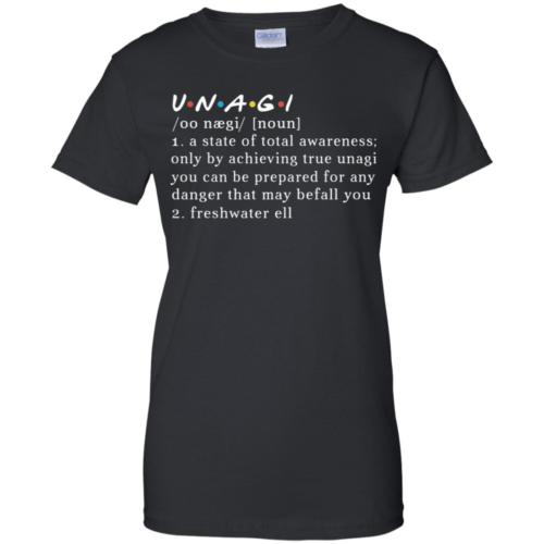 UNAGI meaning a state of total awareness only by achieving true unagi hoodie, t shirt