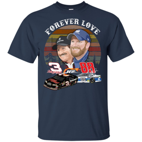 Forever love 3 Dale Earnhardt and 88 Dale Jr Nation shirt