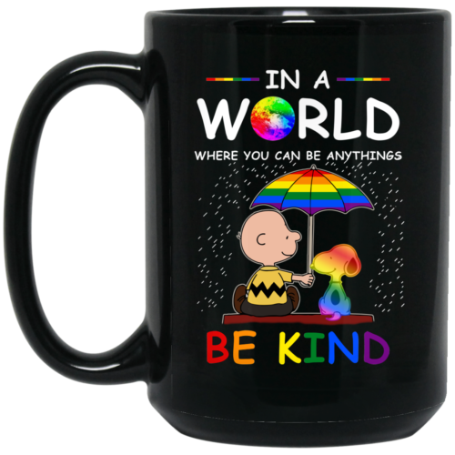 LGBT Charlie Brown Snoopy In a world where you can be anything be kind mugs