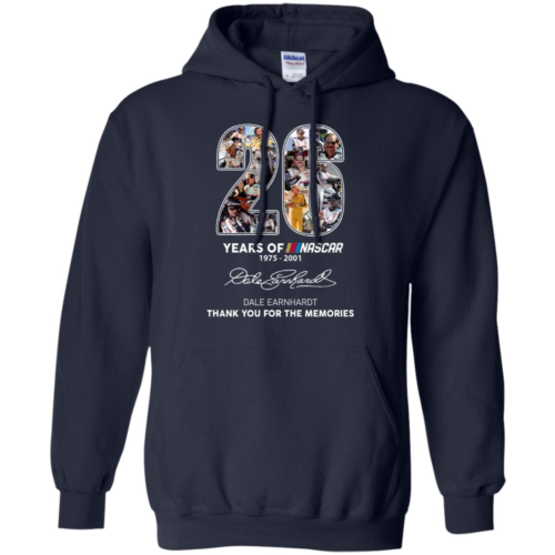 26 years of Nascar 1975 2001 Dale Earnhardt thank you for the memories hoodie, t shirt