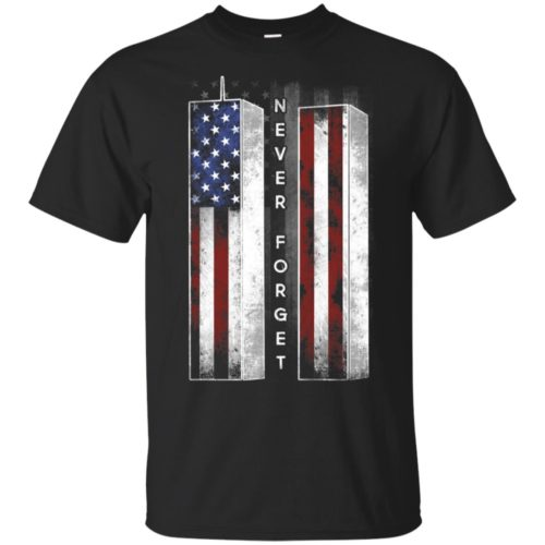 September 11 We will never forget shirt