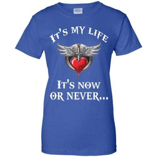 Bon Jovi it's my life it's now or never hoodie, ls, t shirt