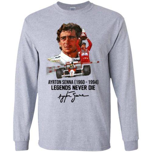 Ayrton Senna 1960 1994 legends never die hoodie, ls, t shirt