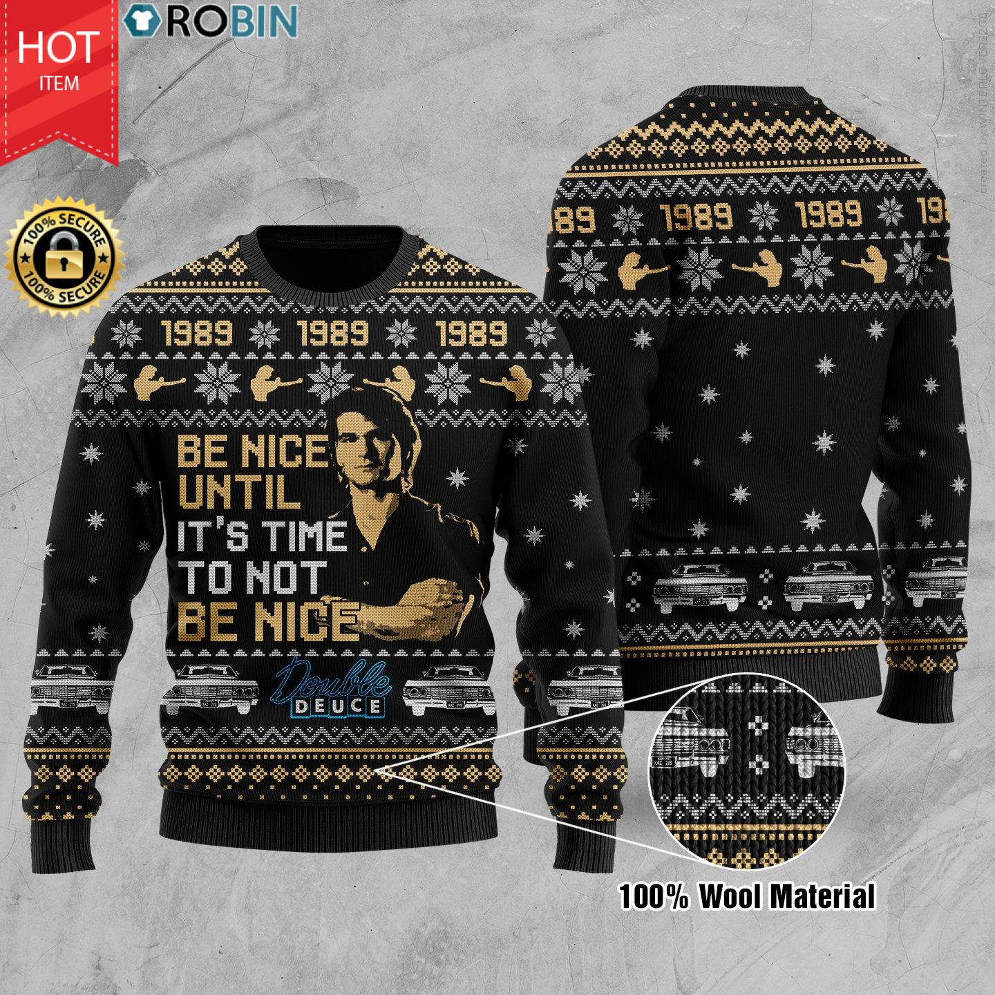 Road House Be Nice Until It Is Time To Not Be Nice Wool Ugly Christmas Sweater
