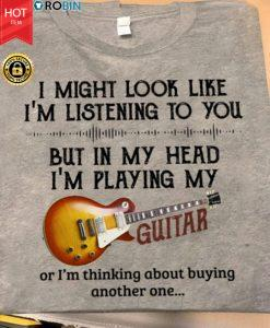 In My Head I'm Playing My Guitar T Shirt
