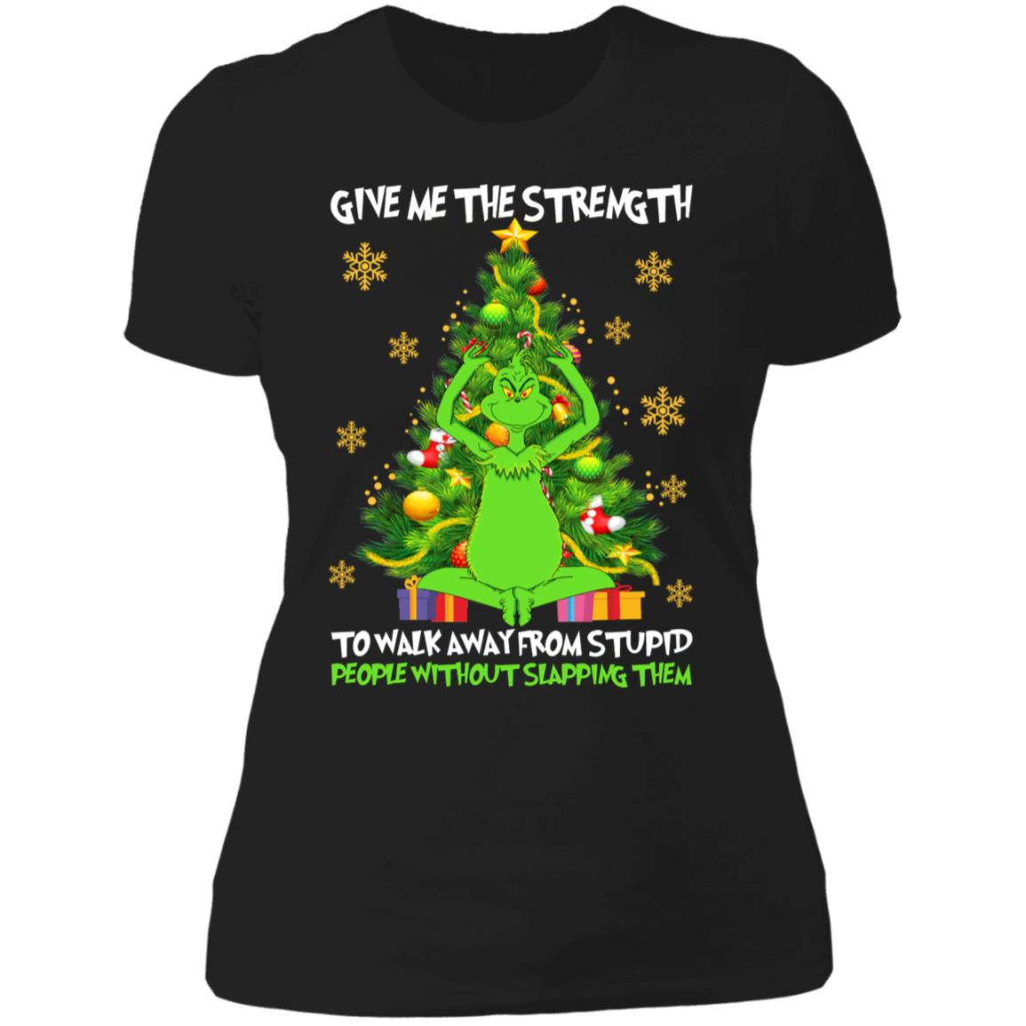 Grinch Give Me The Strength To Walk Away From Stupid People Without Slapping Them