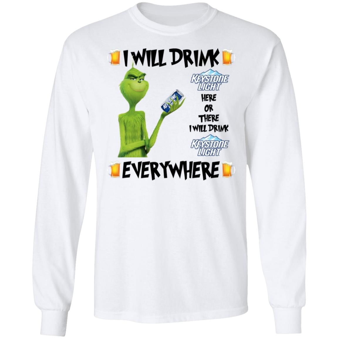 Grinch I Will Drink Keystone Light Here And There Everywhere Christmas